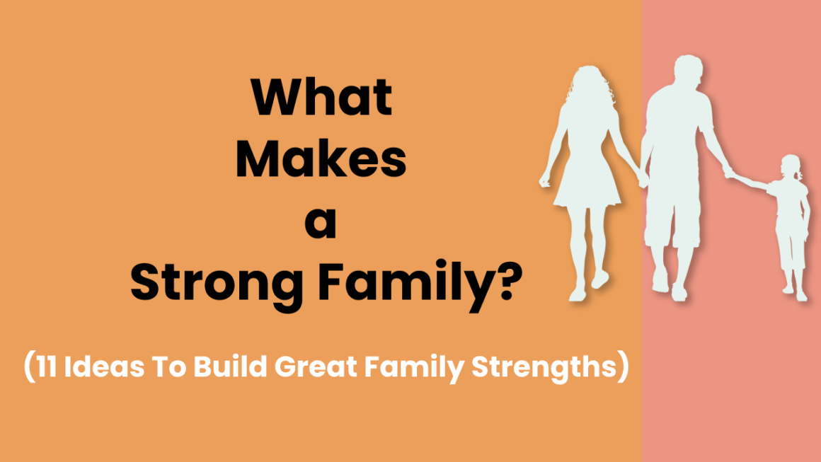 Family Strengths - 11 ideas to build a strong family