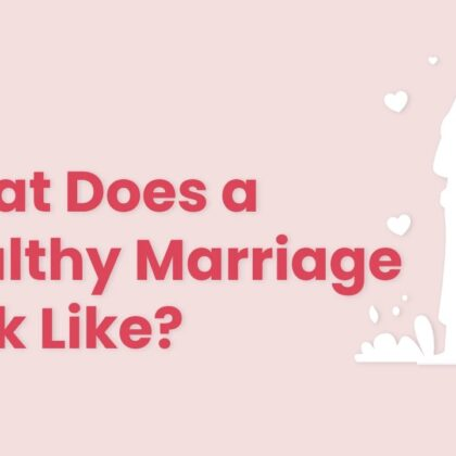 What does a healthy marriage look like in todays world