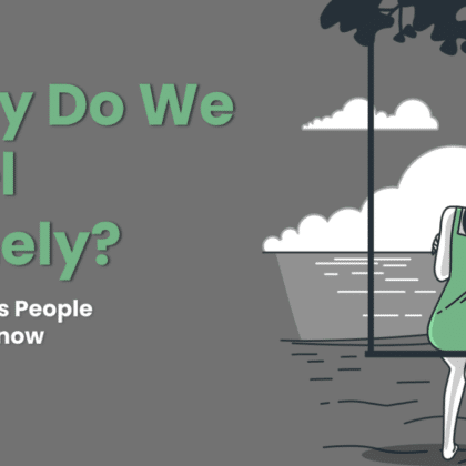 Causes of loneliness - why do we feel lonely