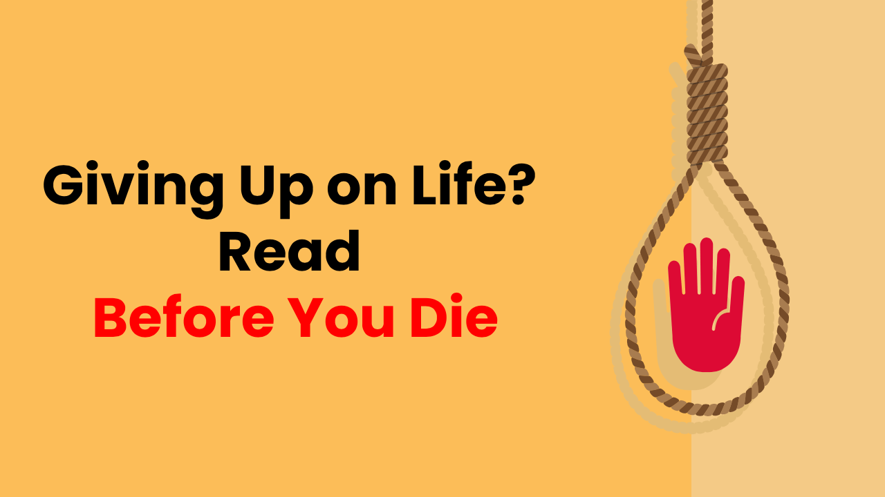 Giving up on life? Please don't